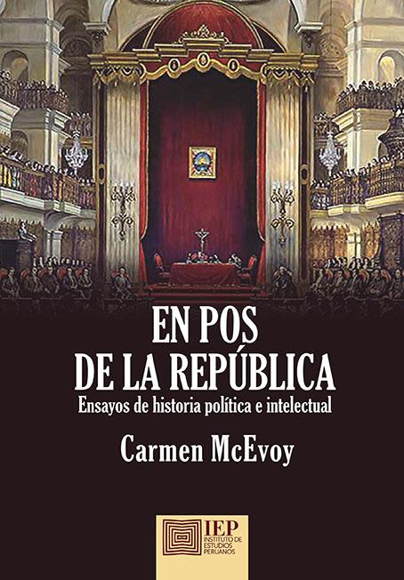 EN POS DE LA REPÚBLICA. ENSAYOS DE HISTORIA POLÍTICA E INTELECTUAL