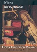 DOÑA FRANCISCA PIZARRO. UNA ILUSTRE MESTIZA 1534-1598