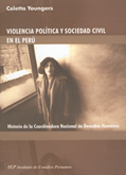 VIOLENCIA POLITICA Y SOCIEDAD CIVIL EN EL PERU: HISTORIA DE LA COORDINADORA NACIONAL DE DERECHOS HUMANOS