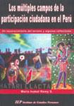 LOS MULTIPLES CAMPOS DE LA PARTICIPACION CIUDADANA EN EL PERU. UN RECONOCIMIENTO DEL TERRENO Y ALGUNAS REFLEXIONES