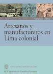 ARTESANOS Y MANUFACTUREROS EN LIMA COLONIAL