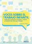 VOCES SOBRE EL TRABAJO INFANTIL. ACTITUDES Y VIVENCIAS DE PADRES