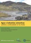 AGUA E INDUSTRIAS EXTRACTIVAS.CAMBIOS Y CONTINUIDADES EN LOS ANDES