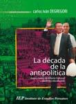 LA DECADA DE LA ANTIPOLITICA. OBRAS ESCOGIDAS II