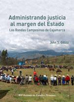 ADMINISTRANDO JUSTICIA AL MARGEN DEL ESTADO. LAS RONDAS CAMPESINAS DE CAJAMARCA
