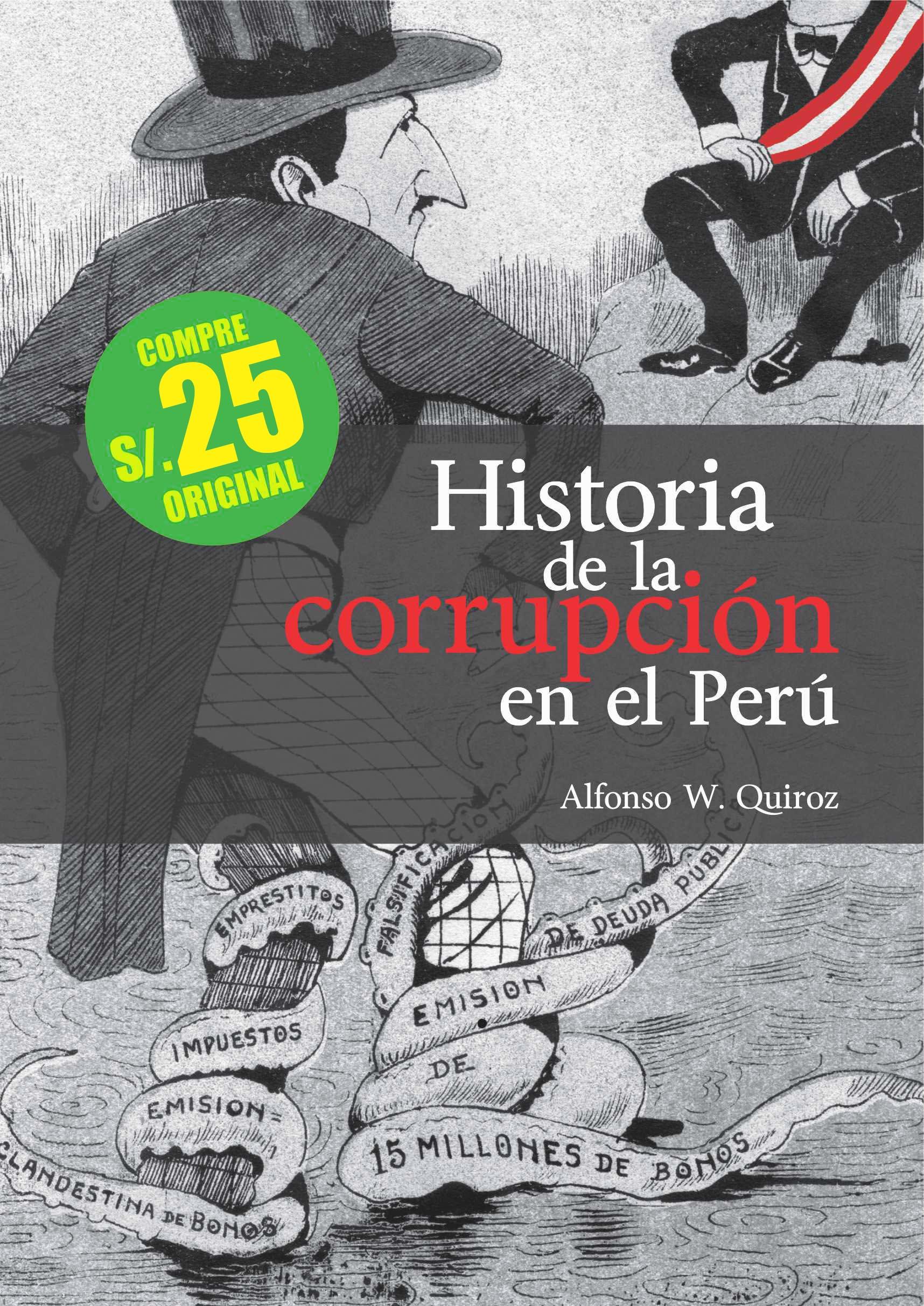 HISTORIA DE LA CORRUPCION EN EL PERU. EDICION POPULAR