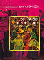 LOS LIMITES DEL MILAGRO. COMUNIDADES Y EDUCACION EN EL PERU. OBRAS ESCOGIDAS IV