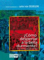 COMO DESPERTAR A LA BELLA DURMIENTE? POR UNA ANTROPOLOGIA EN EL PERU. OBRAS ESCOGIDAS V