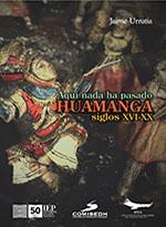 AQUI NADA HA PASADO. HUAMANGA SIGLOS XVI-XX