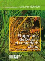EL APRENDIZ DE BRUJO Y EL CURANDERO CHINO. ETNICIDAD Y MODERNIDAD EN EL PERU. OBRAS ESCOGIDAS VI