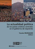 LA ACTUALIDAD POLITICA DE LOS PAISES ANDINOS CENTRALES EN EL GOBIERNO DE IZQUIERDA