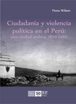 CIUDADANIA Y VIOLENCIA POLITICA EN EL PERU: UNA CIUDAD ANDINA