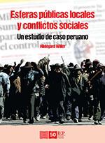 ESFERAS PUBLICAS LOCALES Y CONFLICTOS SOCIALES. UN ESTUDIO DE CASO PERUANO