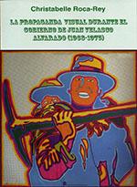 LA PROPAGANDA VISUAL DURANTE EL GOBIERNO DE JUAN VELASCO ALVARADO (1968-1975)