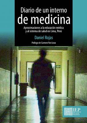 DIARIO DE UN INTERNO DE MEDICINA. APROXIMACIONES A LA EDUCACIÓN MÉDICA Y AL SISTEMA DE SALUD EN LIMA