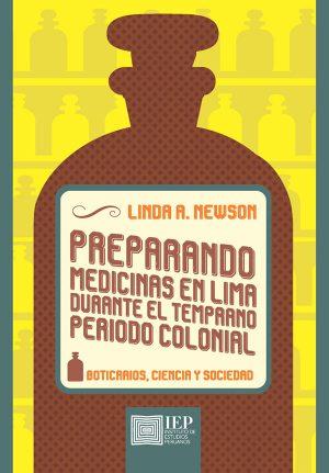 PREPARANDO MEDICINAS EN LIMA DURANTE EL TEMPRANO PERIODO COLONIAL. BOTICARIOS
