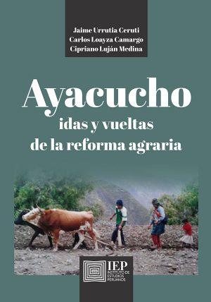 AYACUCHO. IDAS Y VUELTAS DE LA REFORMA AGRARIA