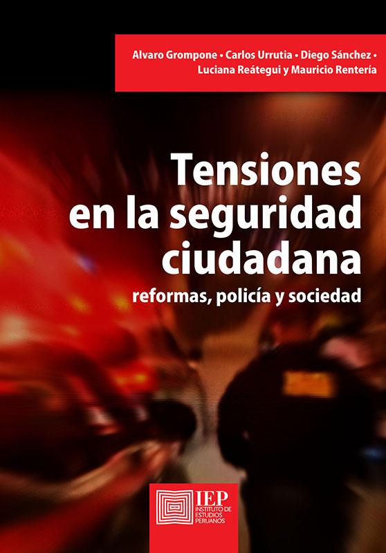TENSIONES EN LA SEGURIDAD CIUDADANA. REFORMAS