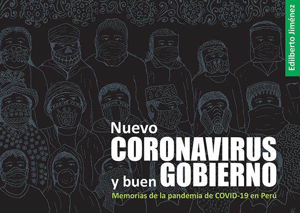NUEVO CORONAVIRUS Y BUEN GOBIERNO. MEMORIAS DE LA PANDEMIA DE COVID-19 EN PERÚ