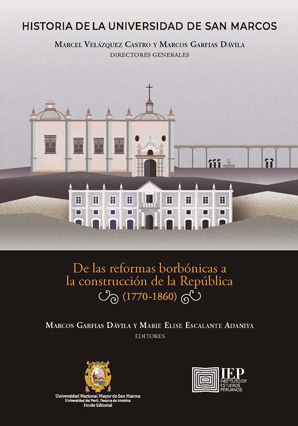 HISTORIA DE LA UNIVERSIDAD DE SAN MARCOS. TOMO II. DE LAS REFORMAS BORBÓNICAS A LA CONSTRUCCIÓN DE LA REPÚBLICA