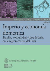 IMPERIO Y ECONOMÍA DOMÉSTICA. FAMILIA, COMUNIDAD Y ESTADO INKA EN LA REGIÓN CENTRAL DEL PERÚ