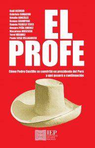 EL PROFE. CÓMO PEDRO CASTILLO SE CONVIRTIÓ EN PRESIDENTE DEL PERÚ Y QUÉ PASARÁ A CONTINUACIÓN