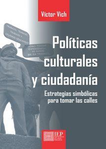 POLÍTICAS CULTURALES Y CIUDADANÍA. ESTRATEGIAS SIMBÓLICAS PARA TOMAR LAS CALLES